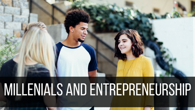 Millenials and Entrepreneurship